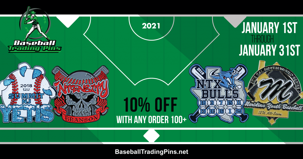 Save in January on Baseball Pins! Get 10% off when you buy 100+ or more pins!